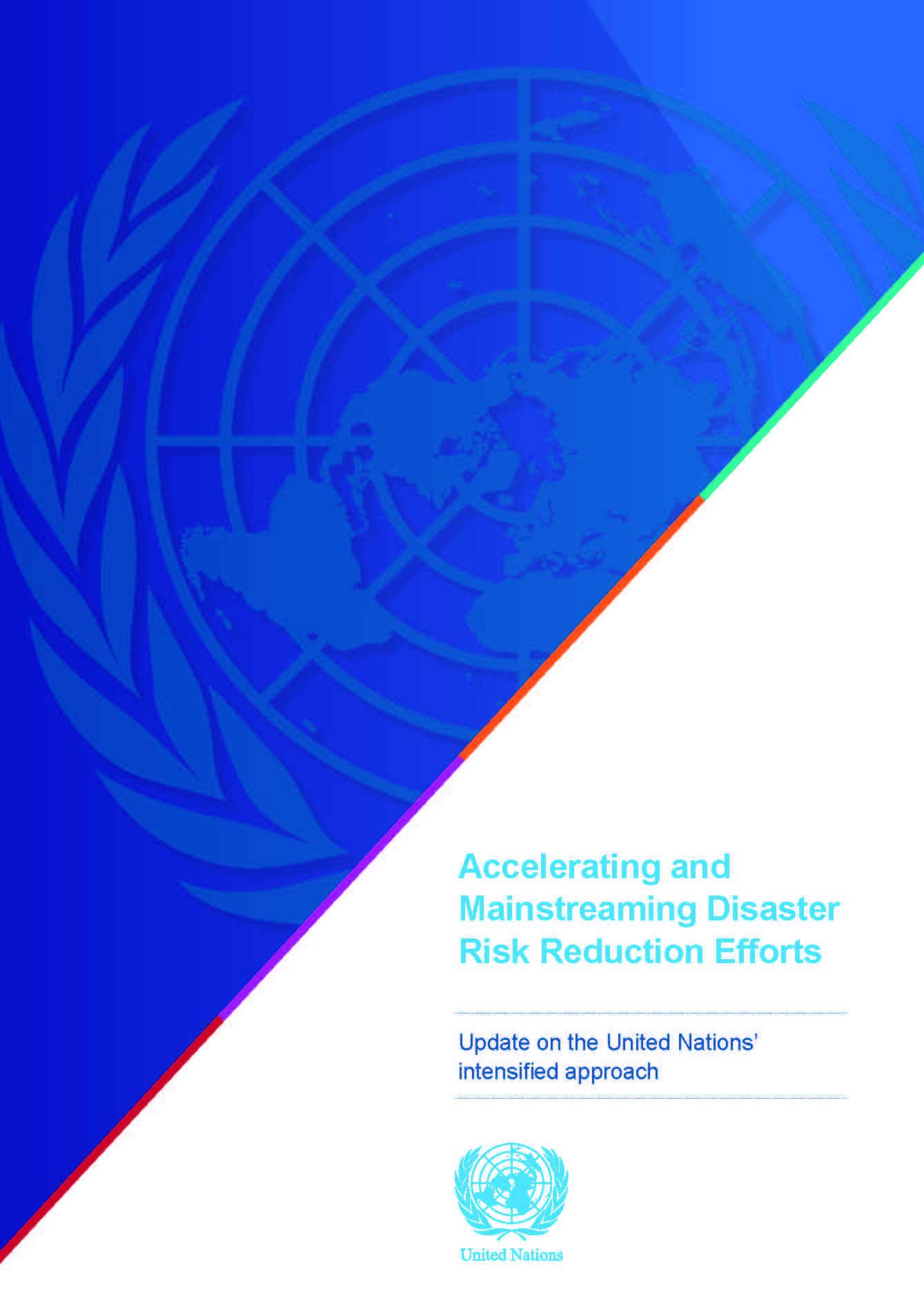 Accelerating and mainstreaming disaster risk reduction efforts: update on the United Nations' intensified approach